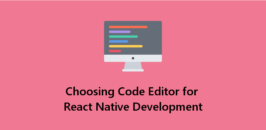 Top 2 Code Editors For React Native Mobile App Development