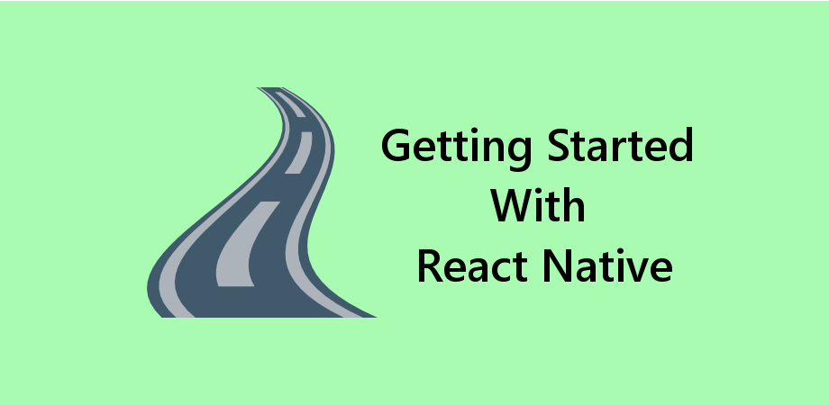 2 Ways to Getting Started With The Current Technology – React Native