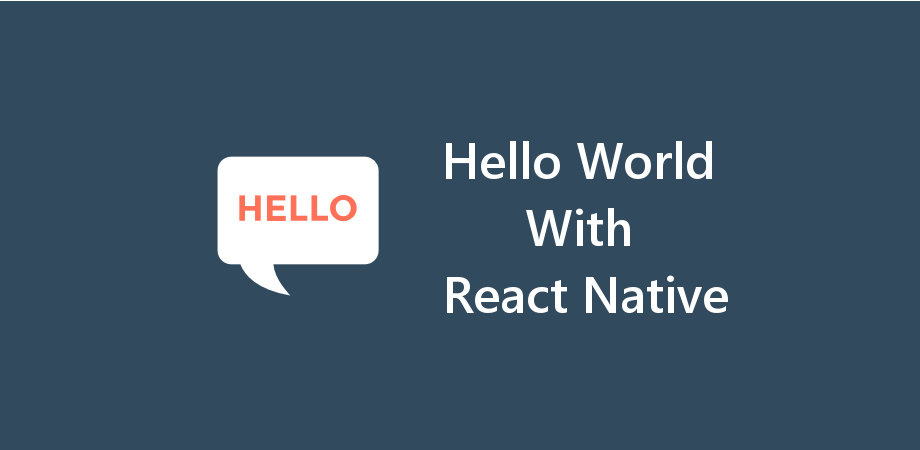 Understanding of React Native Development with Hello World Program