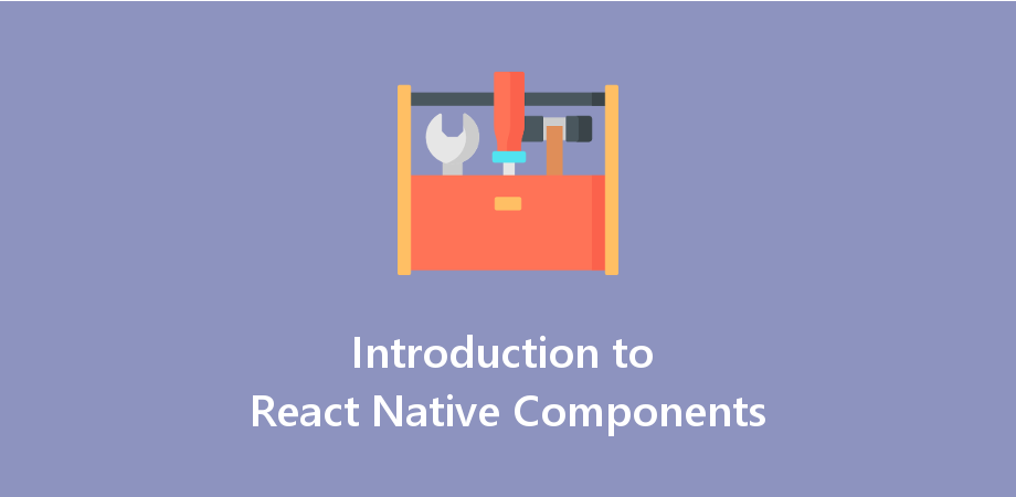 Introduction of 12 Basic React Native Components