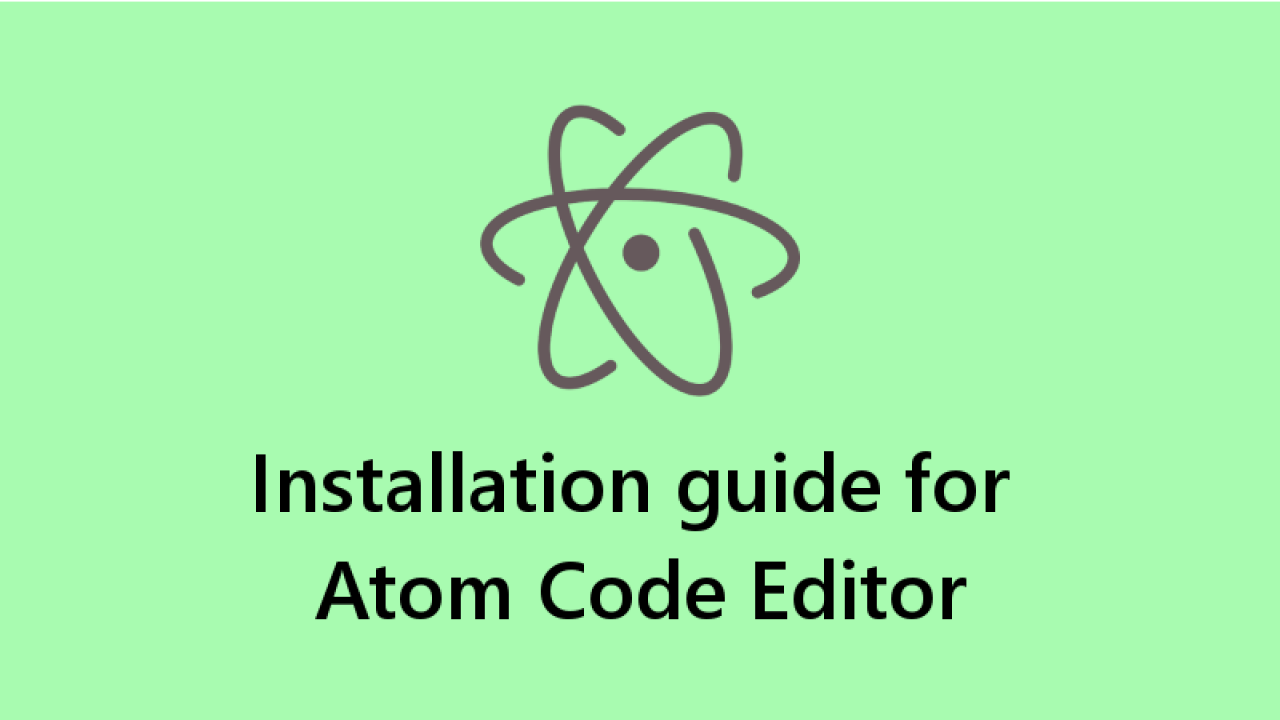 3 Steps Installation Guide for ATOM Code Editor - About React
