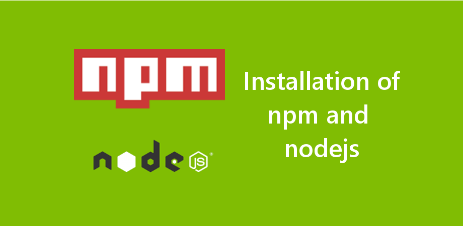 Latest Guide to Install npm and node js for Ubuntu and Windows