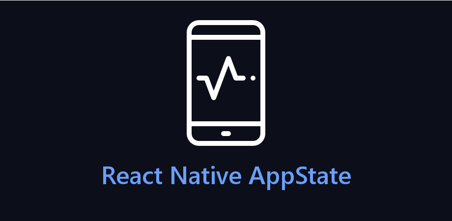 Get Application State using AppState in React Native