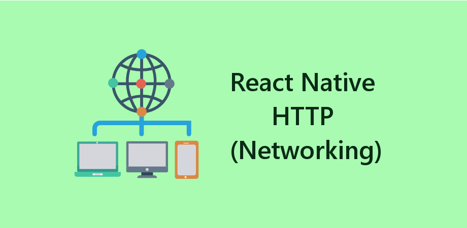 Make HTTP Request to Fetch the Data From Web APIs in React Native