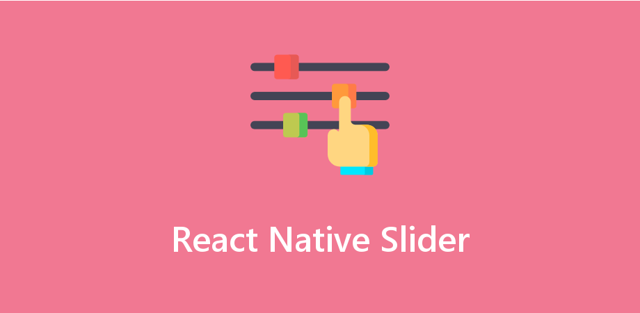 Example to Show the Working of Slider in React Native