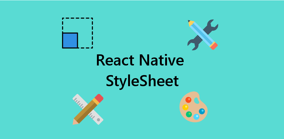 Styling of React Native Component Using Stylesheet