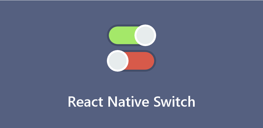 Understanding of React Native Switch