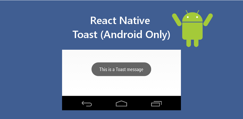How to Show Toast Message in React Native for Android Only