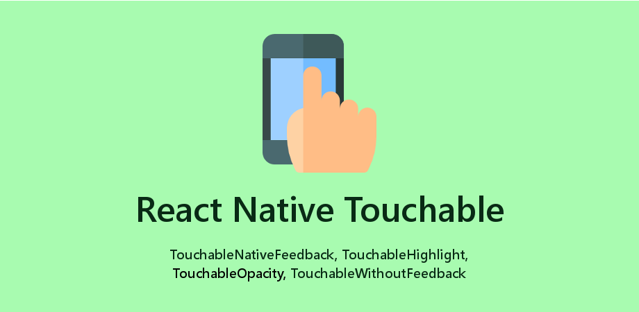 4 Different Type of React Native Touchable