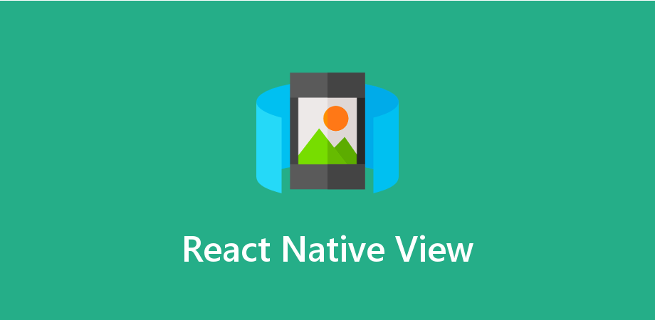 React Native View – Most Basic Component For Building a UI