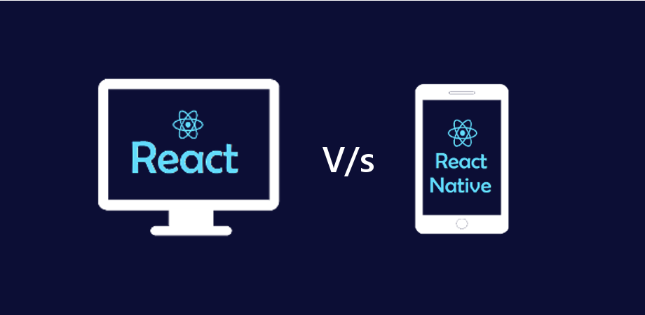 React V/s React Native – Difference Between React and React Native