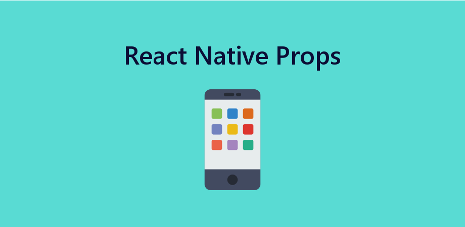 Understanding of Props in React Native