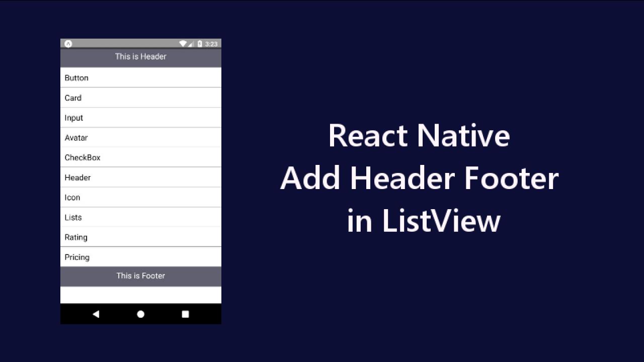React Native Add Header Footer in ListView / FlatList