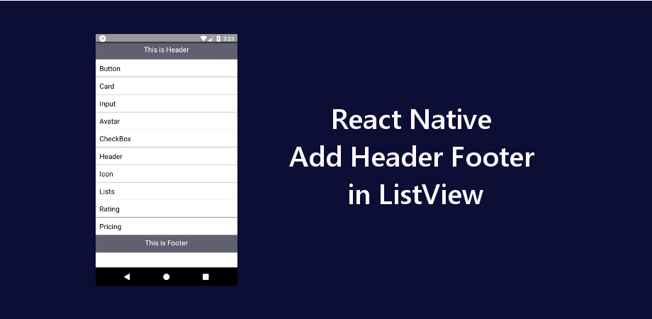 React Native Add Header Footer in ListView / FlatList