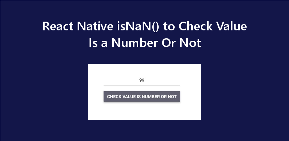 Check Value is a Number using isNaN() in React Native