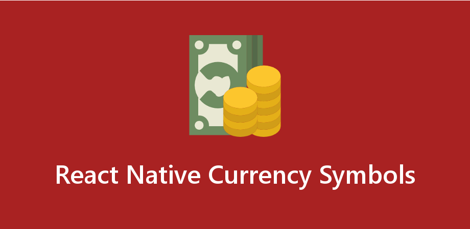 How to use Currency Symbols in React Native