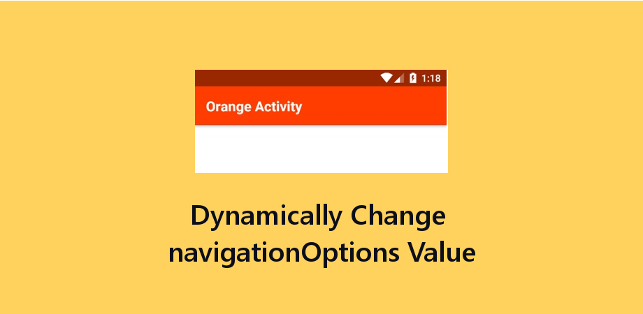 Dynamically Change React Navigation Value - Update navigationOptions