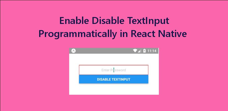 React Native Enable Disable TextInput Programmatically
