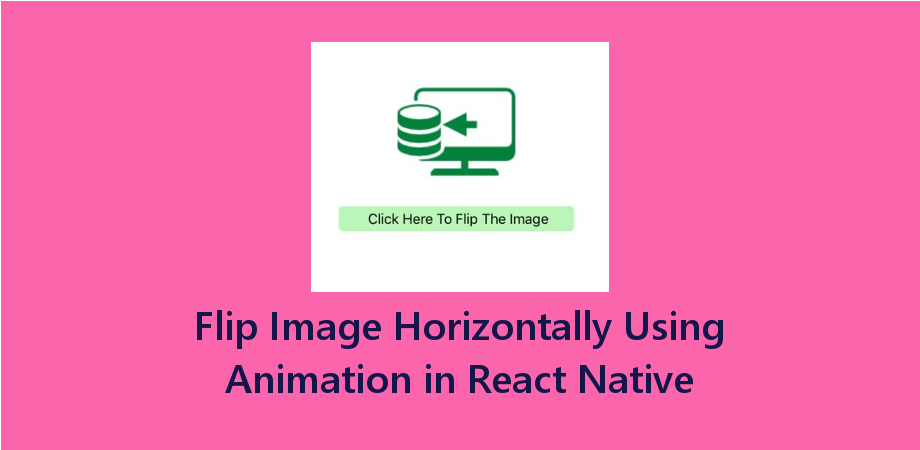 Flip Image View Horizontally Using Animation in React Native