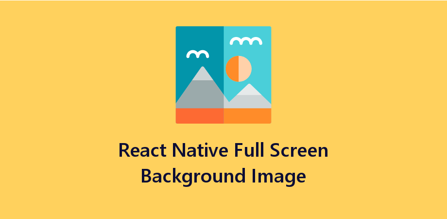 React Native Full Screen Background Image