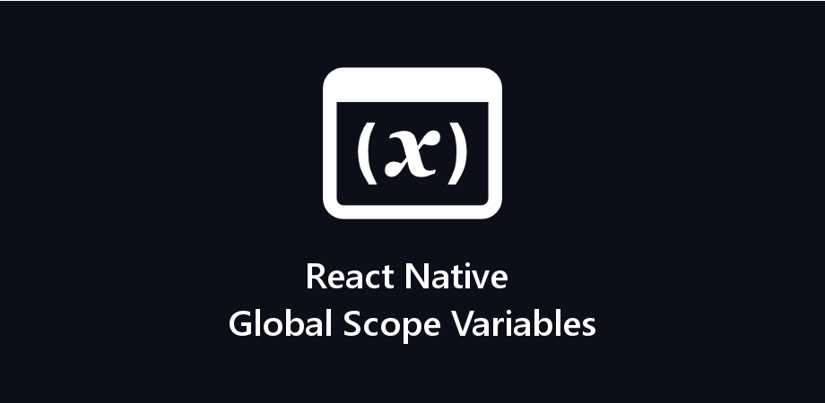 React Native Global Scope Variables