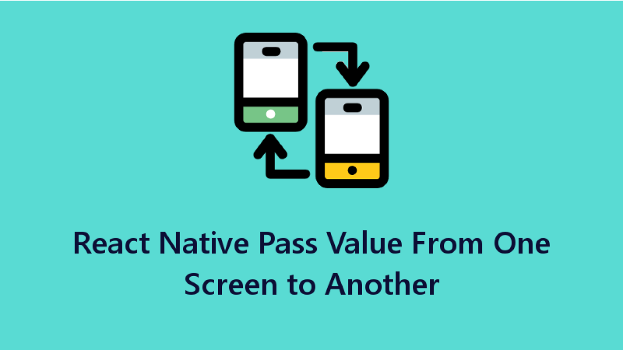Passing the value from one screen to another in React Native