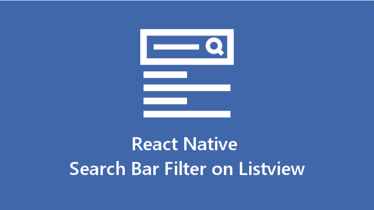 Make Search Bar Filter for List View Data in React Native