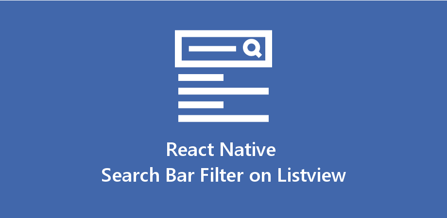 Make Search Bar Filter for List View Data in React Native - About React