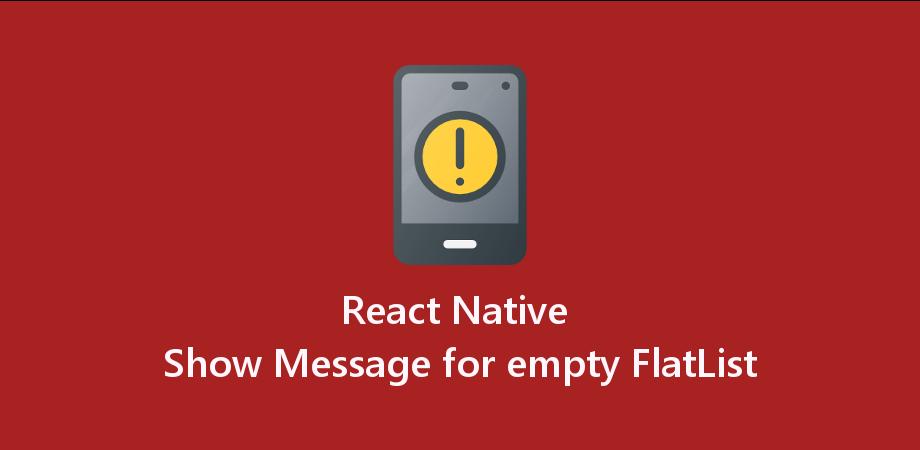 React Native Show Message for empty FlatList