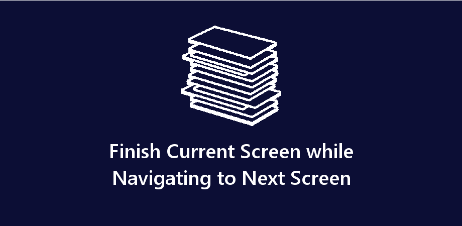 React Native Finish Current Screen while Navigating to Next Screen