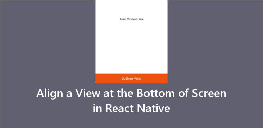Example to Align a View at the Bottom of Screen in React Native