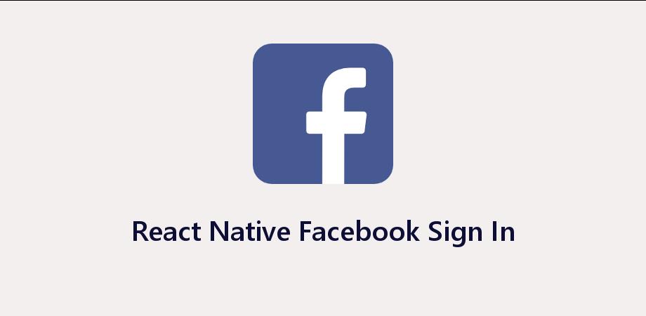 React Native Facebook Integration Example using Facebook SDK