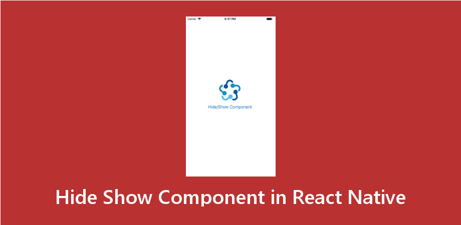 Example to Hide Show Component in React Native