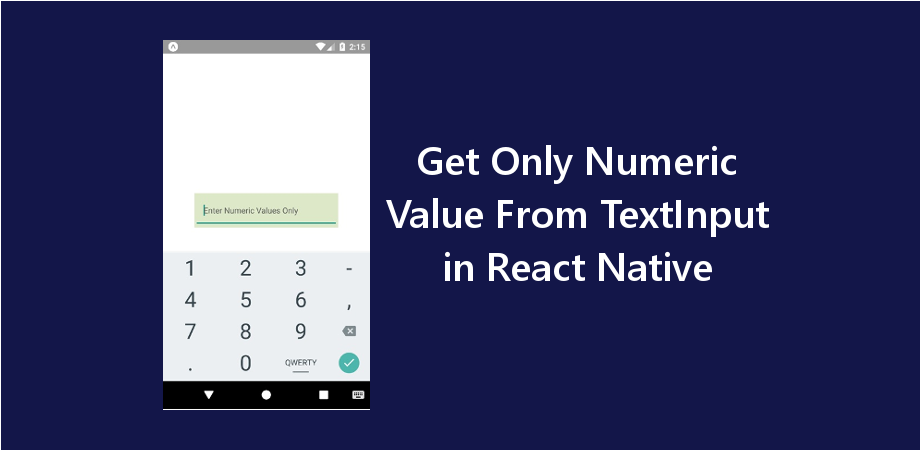 Example to Get Only Numeric Value From TextInput in React Native