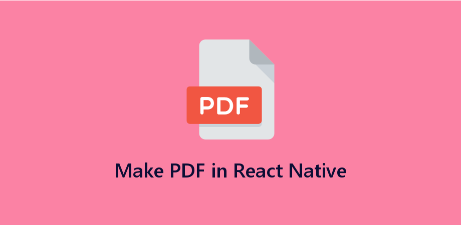 Example to Make PDF in React Native from HTML Text - About React