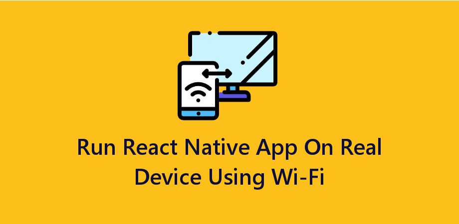 How to Run React Native App On Real Device using Wi-Fi