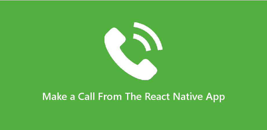 Example to Make a Phone Call in React Native App