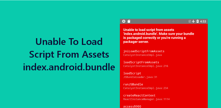 Unable To Load Script From Assets index.android.bundle