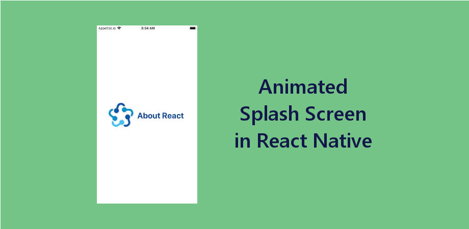 Example of Animated Splash Screen in React Native - About React