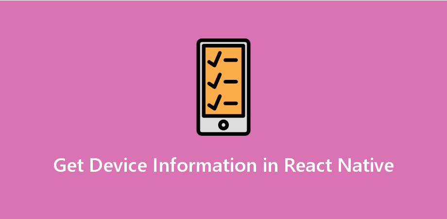 Example to Get Device Information in React Native