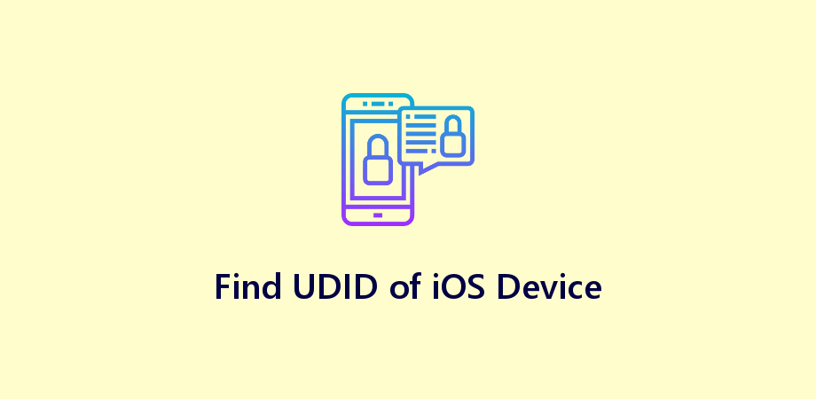 Find iPhone, iPod touch or iPad's Unique ID (UDID) for iOS Development