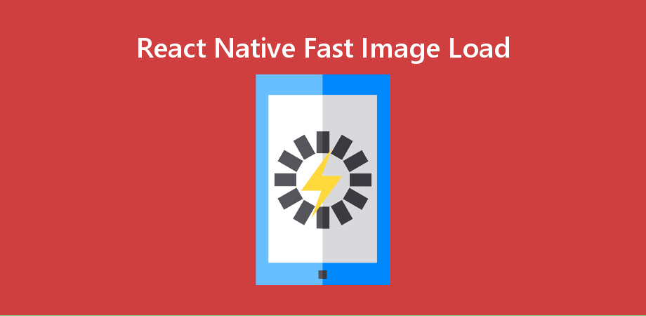 Fast Speed Image Loading using React Native Fast Image - About React