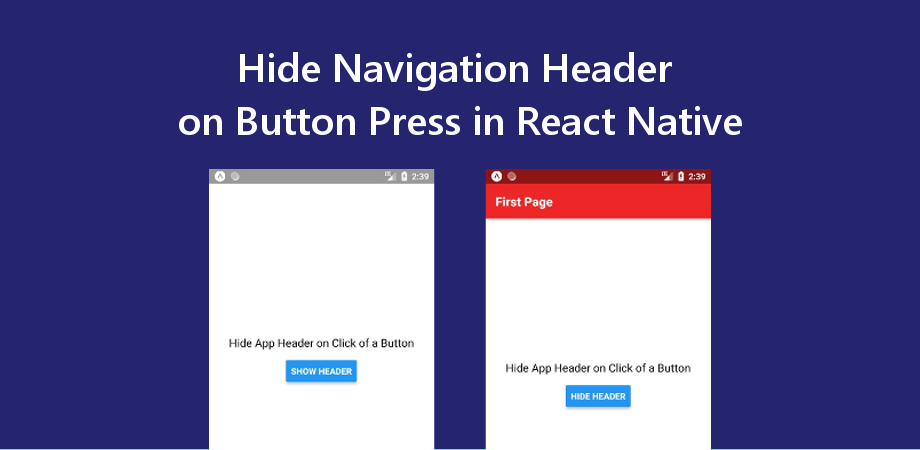 Hide React Navigation Header on Press of a Button - About React
