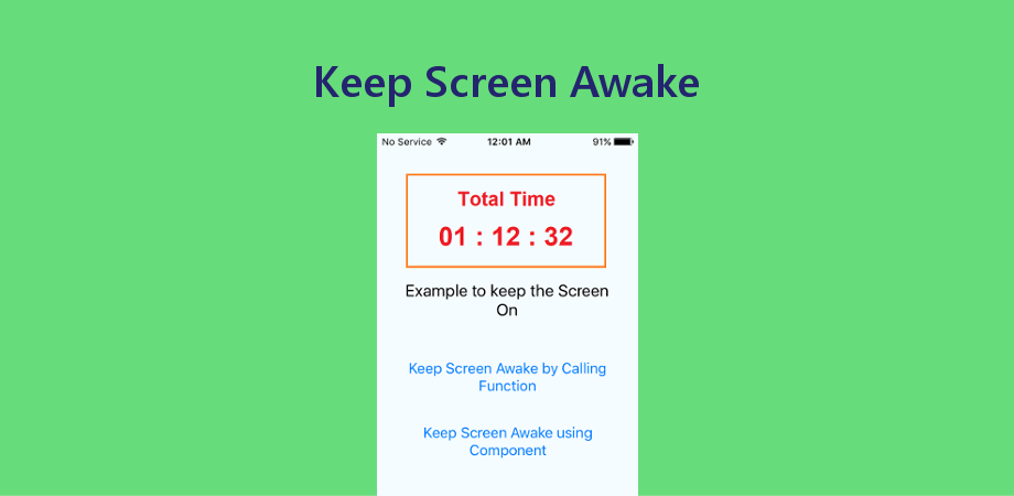 Keep the Screen Awake/On for the Infinite Time in React Native