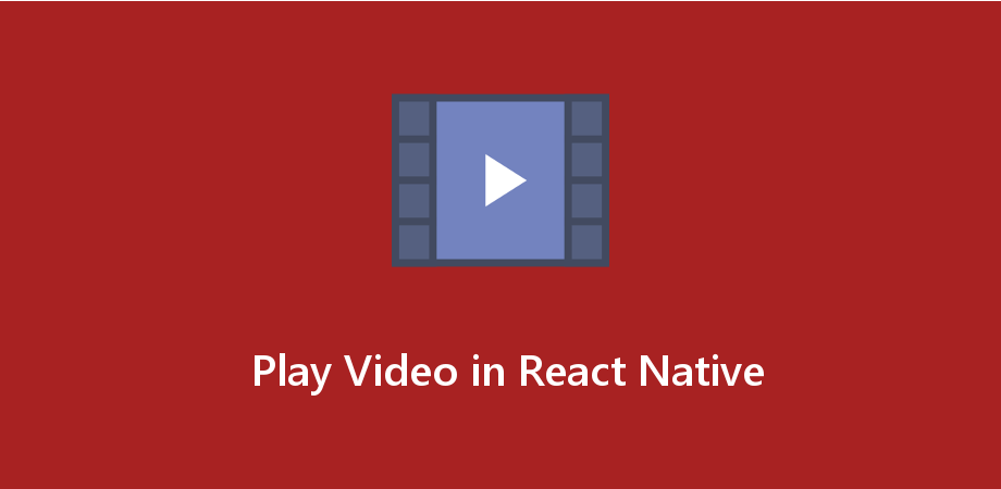 React Native Video Library to Play Video in Android and IOS