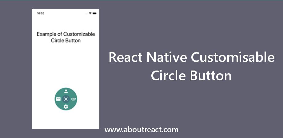 Expandable Circular Button in React Native using react-native-circle-button