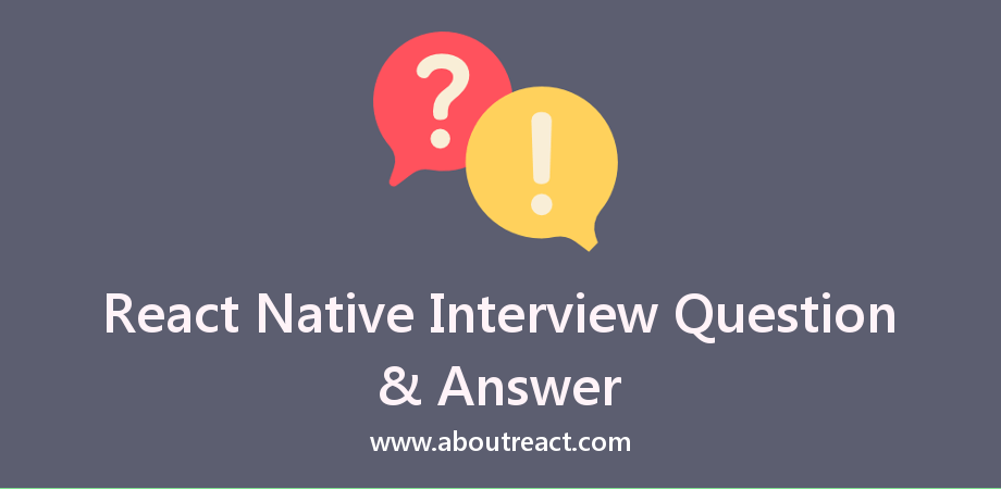 Top 50+ React Native Interview Questions and Answers