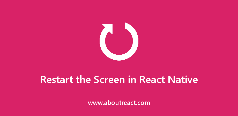 Restart/Reset Current Screen in React Native Without Mounting it Again