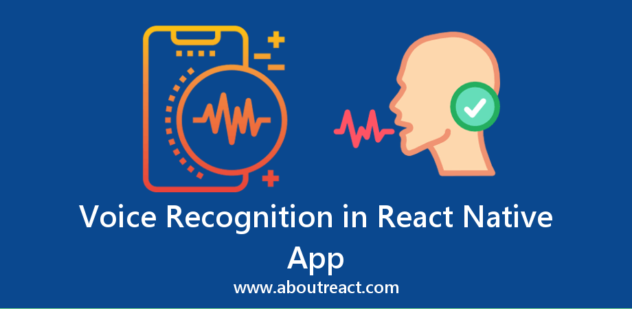 Speech to Text Conversion in React Native – Voice Recognition