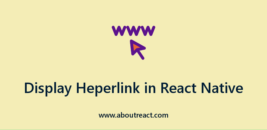 Display Hyperlink in React Native App for Android and iOS